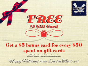 Dipson Theatres Holiday Gift Card Promo